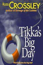 Tikka's Big Day