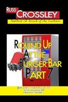 Round Up At the Burger Bar Part 7
