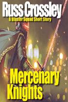 Mercenary Knights - A Blaster Squad Short Story