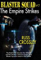 Blaster Squad #7 The Empire Strikes