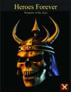 Heroes Forever Weapons of the Ages Sourcebook (d12 system)