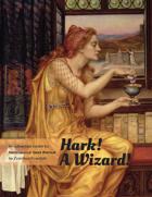 Hark! A Wizard!