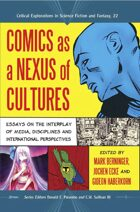 Comics as a Nexus of Cultures: Essays on the Interplay of Media, Disciplines and International Perspectives
