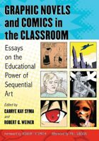 Graphic Novels and Comics in the Classroom