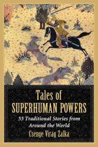 Tales of Superhuman Powers