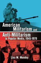 American Militarism and Anti-Militarism in Popular Media