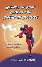 Heroes of Film, Comics and American Culture