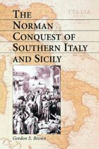 The Norman Conquest of Southern Italy and Sicily