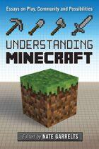 Understanding Minecraft: Essays on Play, Community and Possibilities