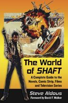 The World of Shaft: A Complete Guide to the Novels, Comic Strip, Films and Television Series