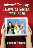 Internet Comedy Television Series, 1997-2015