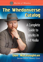 The Whedonverse Catalog: A Complete Guide to Works in All Media