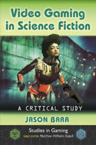 Video Gaming in Science Fiction: A Critical Study