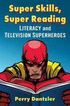 Super Skills, Super Reading: Literacy and Television Superheroes