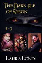 The Dark Elf of Syron (books 1-3)