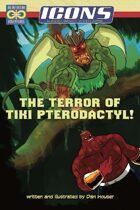 ICONS: The Terror of Tiki Pterodactyl