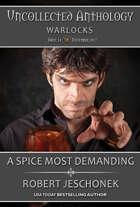 A Spice Most Demanding