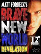 Matt Forbeck's Brave New World: Revelation