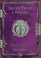Never Trust a Wizard