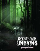 Overgrowth of the Undying - Dystopia Rising
