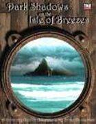 Dark Shadows on the Isle of Breezes