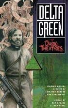 Delta Green: Dark Theatres
