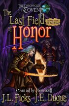 The Last Field of Honor: The Chronicles of Covent
