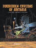 The Forbidden Caverns of Archaia