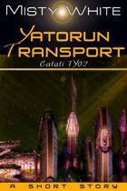 Yatorun Transport:a short story (Catati TY #2)