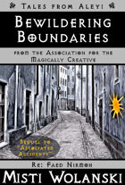 Bewildering Boundaries (Tales from Aleyi: from AMaC)