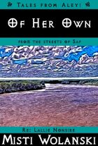Of Her Own (Tales from Aleyi: from the streets of Saf)
