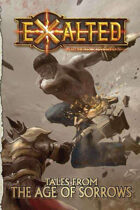 Exalted: Tales From the Age of Sorrows