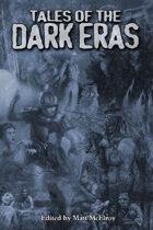 Tales of the Dark Eras