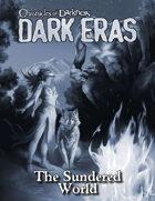 Dark Eras: The Sundered World (Werewolf: the Forsaken, Mage: the Awakening)