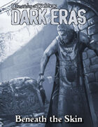 Dark Eras: Beneath the Skin (Skinchangers and Demon: the Descent)