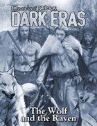 Dark Eras: The Wolf and the Raven (Werewolf: the Forsaken, Geist: the Sin-Eaters)