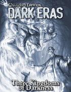 Dark Eras: Three Kingdoms of Darkness (Changeling: the Lost, Geist: the Sin-Eaters)