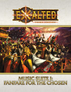Fanfare for the Chosen: An Exalted 3rd Edition Music Suite