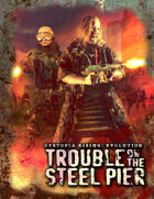 Trouble on the Steel Pier: A Dystopia Rising Evolution Jumpstart