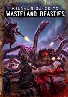 Helnau's Guide to Wasteland Beasties
