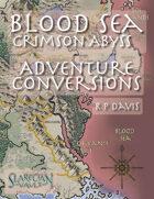 Blood Sea: The Crimson Abyss Adventure Conversion Guide