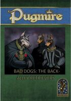 Bad Dogs: The Back-Alley Retrievers