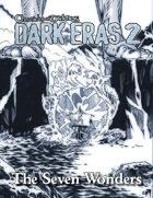 Dark Eras 2: The Seven Wonders