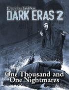 Dark Eras 2: One Thousand And One Nightmares