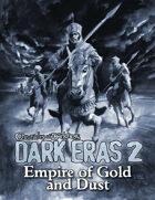 Dark Eras 2: Empire of Gold and Dust