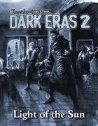 Dark Eras 2: Light of the Sun