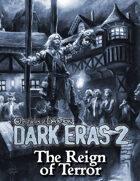 Dark Eras 2: The Reign of Terror