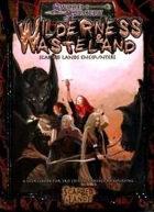 Wilderness & Wasteland