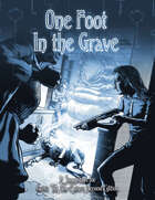 One Foot in the Grave: A Jumpstart for Geist: The Sin-Eaters Second Edition