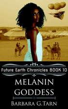 Melanin Goddess (Future Earth Chronicles Book 10)